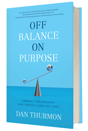 Dan Thurmon - Off Balance on Purpose